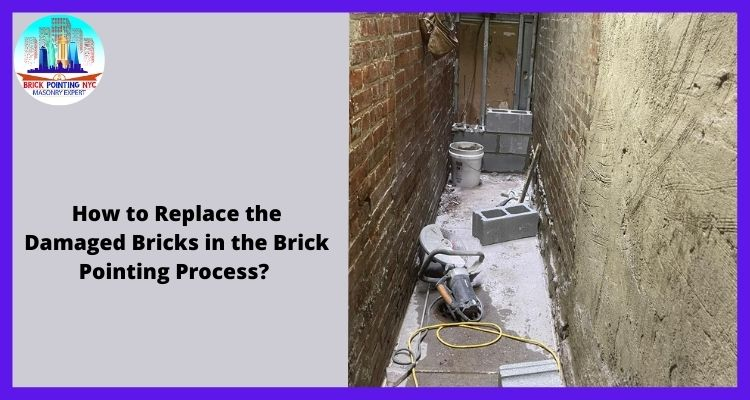 How to Replace the Damaged Bricks in the Brick Pointing Process